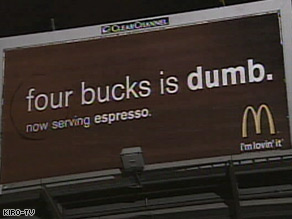 McDonald's placed this billboard near Starbucks' corporate headquarters in Seattle, Washington.
