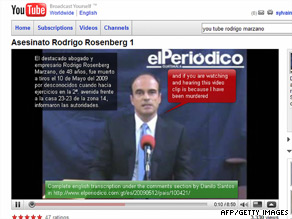 Rodrigo Rosenberg's video says that if anything happens to him, he has been murdered.