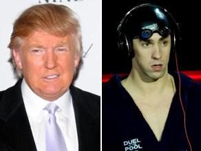 Donald Trump and Michael Phelps.