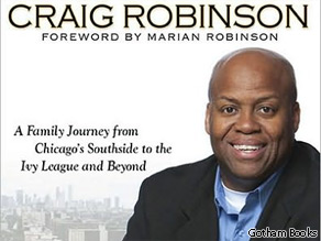 ''A Game of Character: A Family Journey from Chicago's Southside to the Ivy League and Beyond'' by Craig Robinson.
