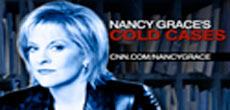 Nancy Grace Cold Cases