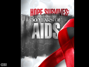 Watch an AC360° special 'Hope Survives: 30 Years of AIDS' Friday beginning at 9pm ET.