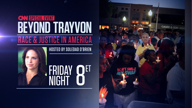 Soledad's 'Beyond Trayvon: Race & Justice In America' Townhall airs tonight at 8pm Eastern on CNN