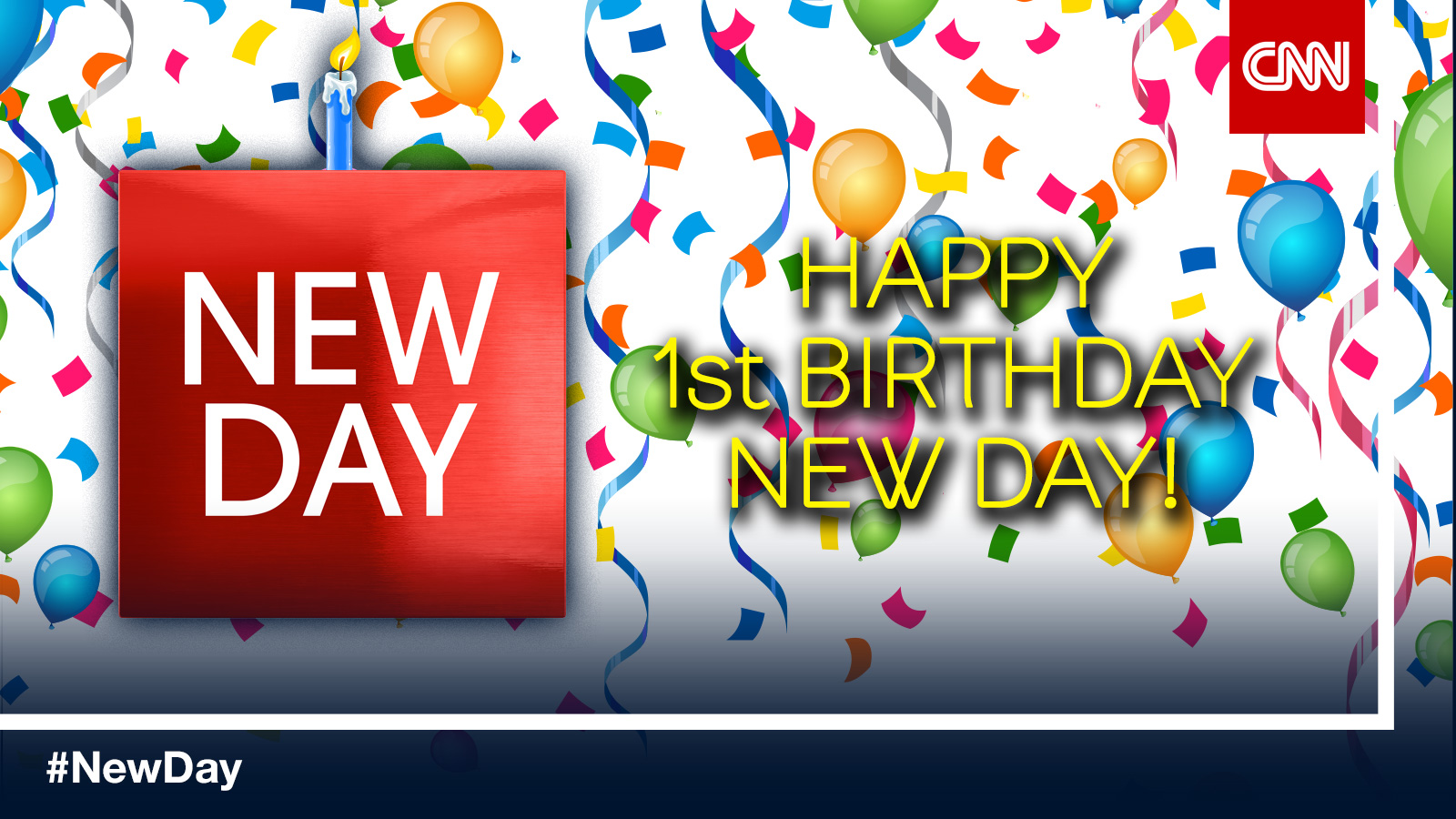 Happy 1st Birthday 'New Day'!