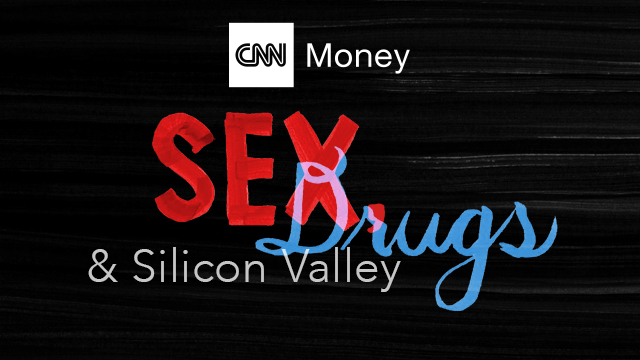 CNNMoney Presents: Sex, Drugs & Silicon Valley