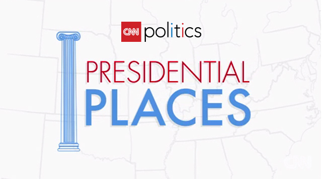 CNN Politics Debuts 'Presidential Places'