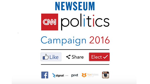 "Newseum Announces ""CNN Politics Campaign 2016: Like, Share, Elect"" Exhibit"