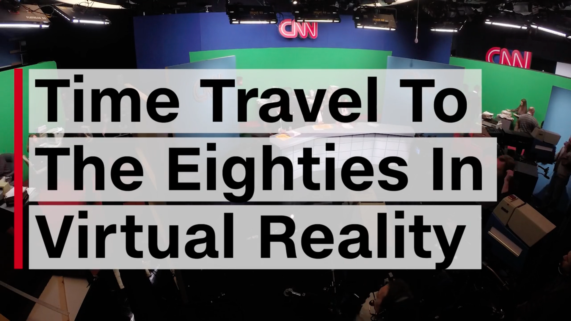 CNNVR TIME TRAVELS TO THE EIGHTIES