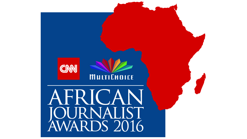 CNN MULTICHOICE AFRICAN JOURNALIST 2016 FINALISTS ANNOUNCED