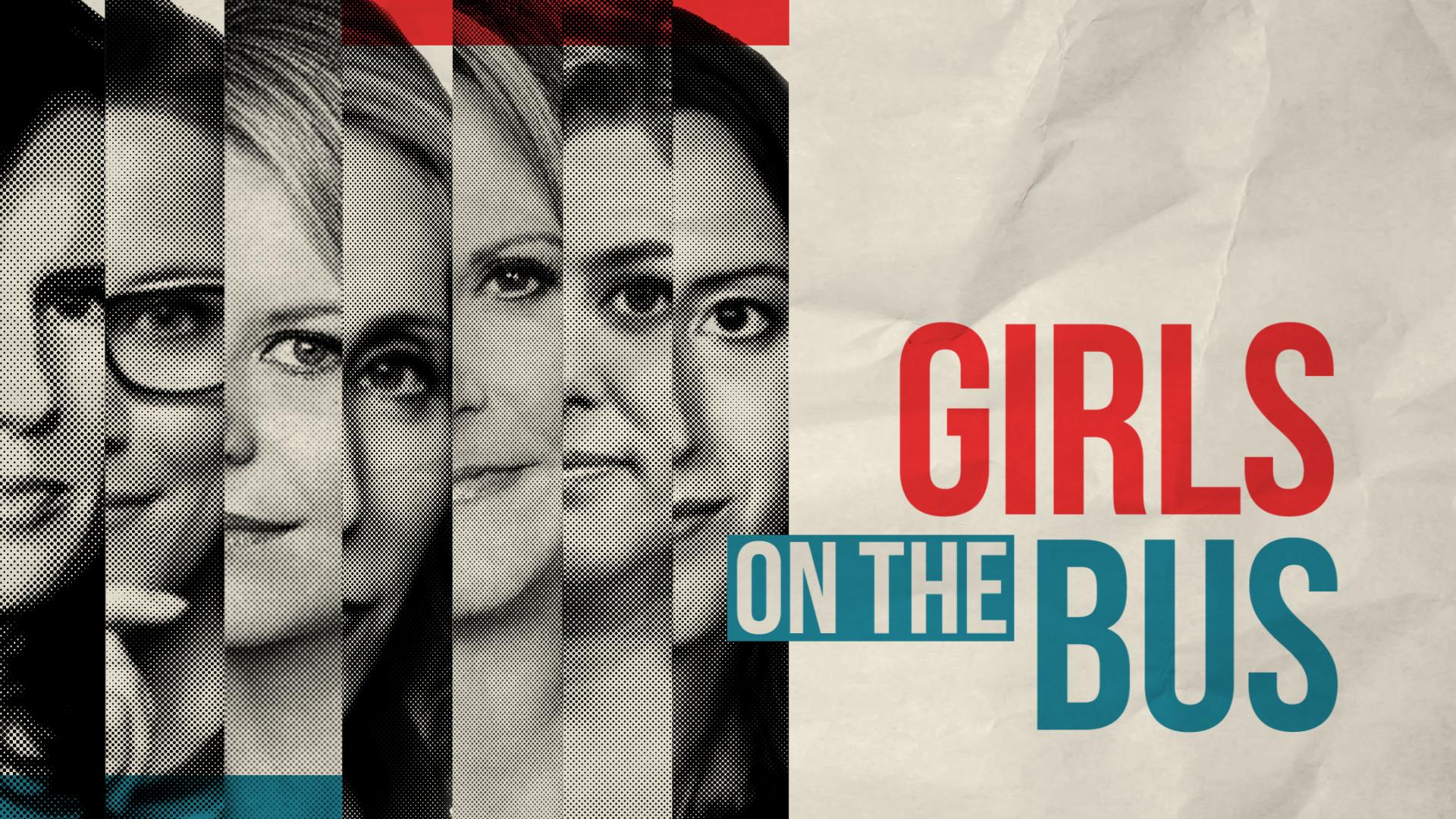 "CNN Politics Presents: ""Girls on the Bus"""