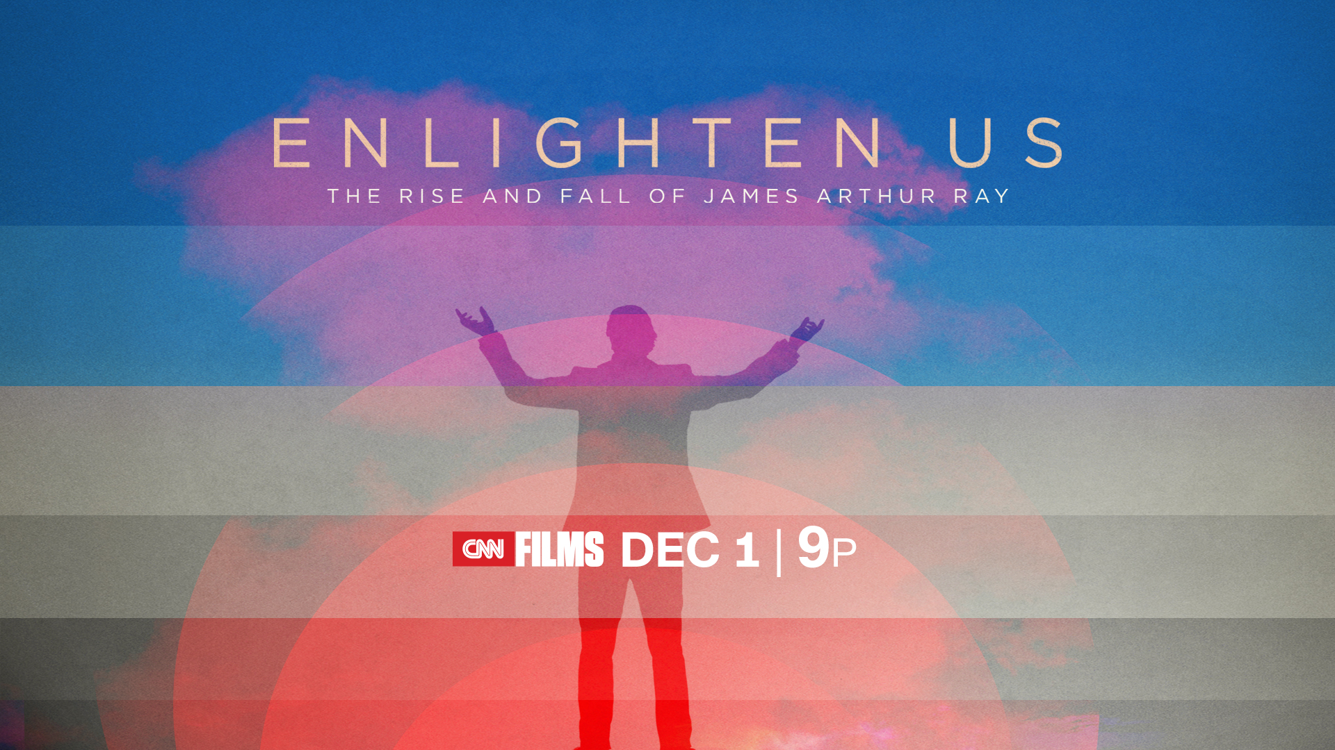 ENLIGHTEN US: The Rise and Fall of James Arthur Ray Debuts as CNN Films in December