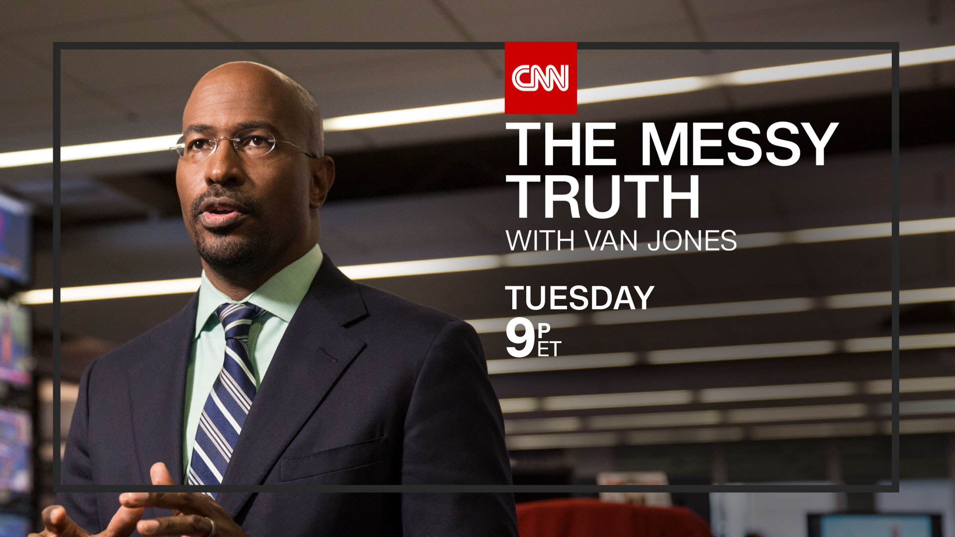 CNN to Air The Messy Truth Hosted by Van Jones on Tuesday, Dec. 6