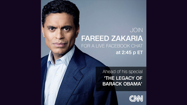CNN's Fareed Zakaria on President Obama's legacy at 2:45pmET on Facebook Live