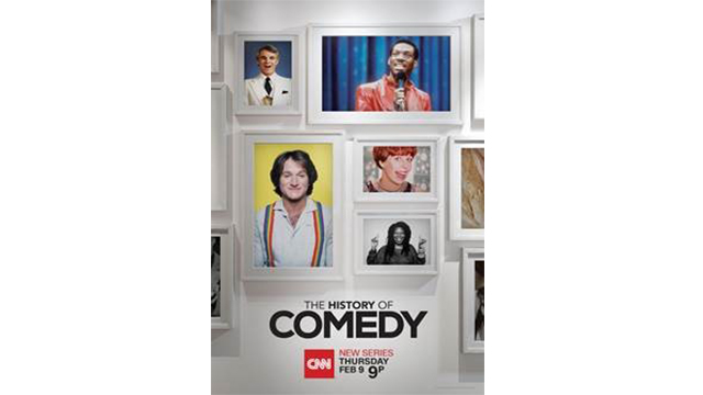 CNN TO PREMIERE THE HISTORY OF COMEDY ON THURSDAY, FEB. 9, AT 10PM ET/PT