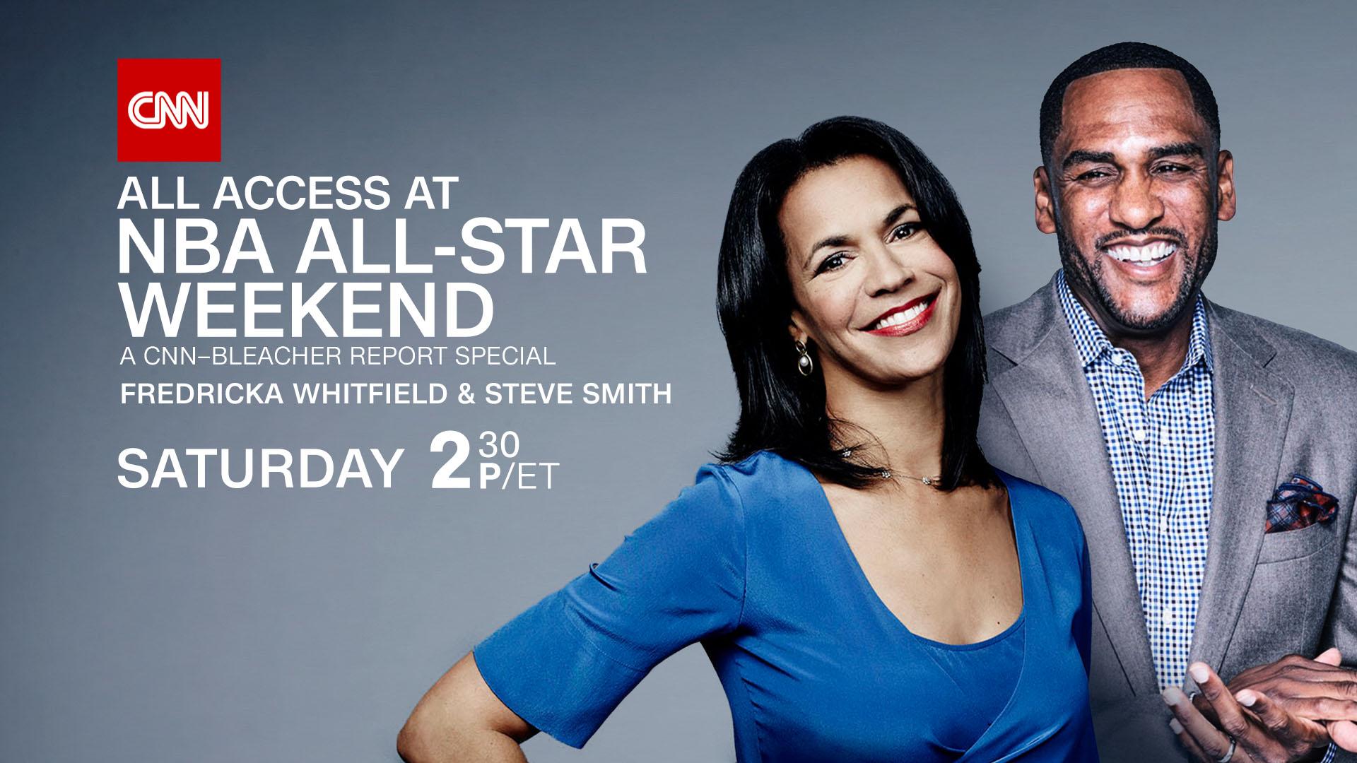 """CNN PRESENTS """"All Access at NBA All-Star Weekend: A CNN-Bleacher Report Special"""""""