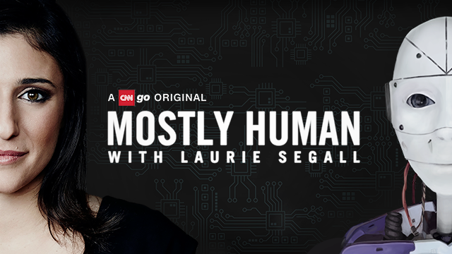 CNN Announces its first CNNgo Original: Mostly Human with Laurie Segall