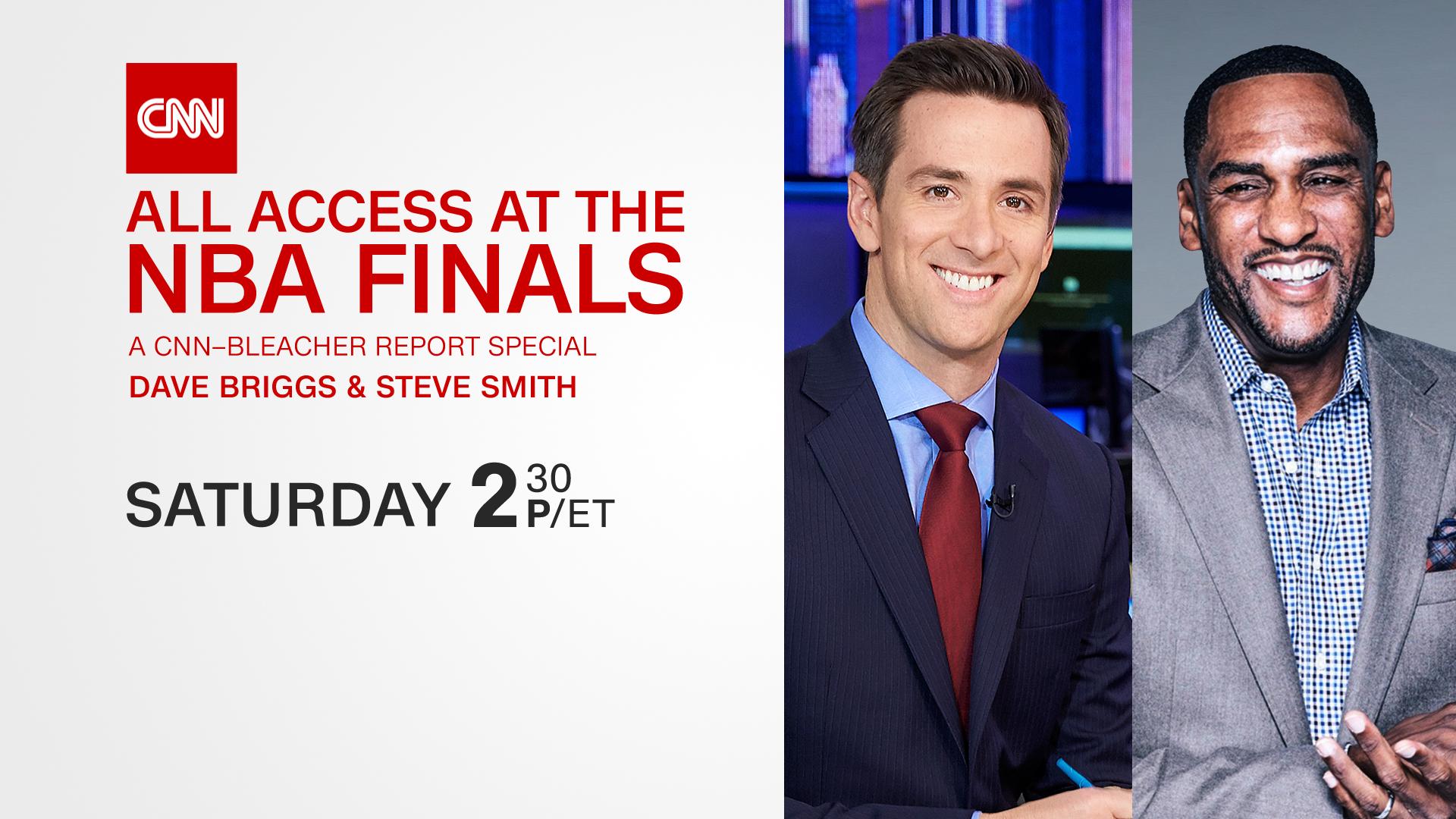 """CNN PRESENTS """"All Access at the NBA Finals: A CNN-Bleacher Report Special"""""""