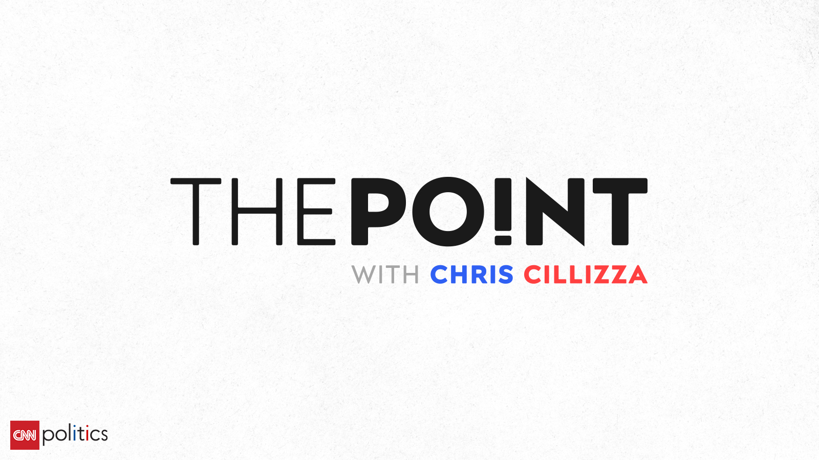 CNN Politics Launches 'The Point with Chris Cillizza'