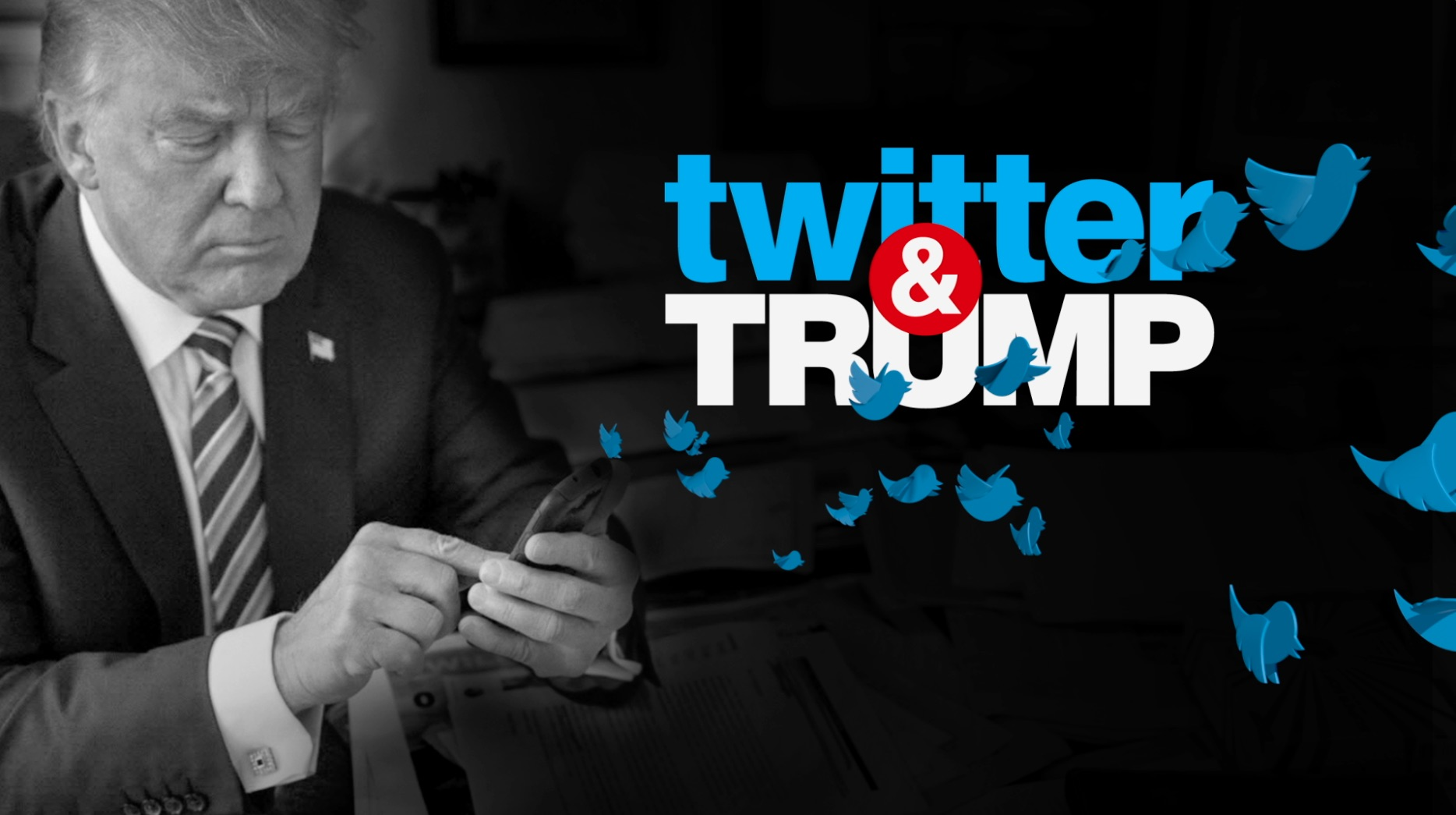 "CNN SPECIAL REPORTS PRESENTS ""TWITTER & TRUMP"""