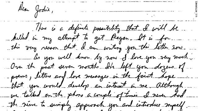 "Prosecutors said Hinckley left a two-page letter in his hotel room, telling Foster he planned to shoot Reagan to win her love and that he suspected he would die ""in my attempt to get Reagan."""