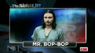RidicuList: Beezow Doo-Doo Zopittybop-Bop-Bop