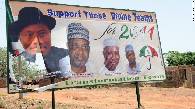 A photograph of President Jonathan is displayed on a joint campaign billboard of the ruling Peoples Democratic Party during April 2011 elections. 