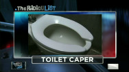 The RidicuList: Toilet caper