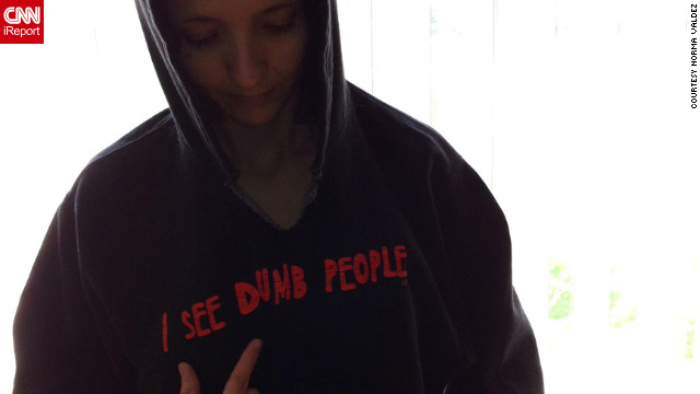 "She hasn't marched in any rallies, but Norma Valdez of Wauwatosa, Wisconsin, has been furious since she heard about the Trayvon Martin story. She took a photo donning her <a href='http://ireport.cnn.com/docs/DOC-767106'>""I see dumb people""</a> hoodie in solidarity with the cause. ""I can't believe in our day and time people are still perceiving our youth as troublemakers, and I find it hard to believe race wasn't a factor."""