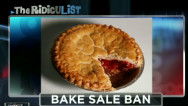 The RidicuList: Bake sale ban