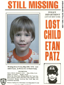 The 1979 disappearance of 6-year-old Etan helped trigger a national movement focusing on missing children. Here is the New York Police Department's original poster for Etan, who went missing May 25, 1979, a block from his SoHo home. He was walking to the school bus stop by himself for the first time when he disappeared.