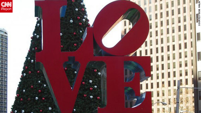 What's more appropriate than a love sculpture for the City of Brotherly Love? Bob Malin took this photo of the popular LOVE sculpture at John F. Kennedy Plaza, also known as Love Park, over the holidays. &lt;br/&gt;&lt;br/&gt;See more photos of Philadelphia at &lt;a href='http://ireport.cnn.com/docs/DOC-803533'&gt;Malin's iReport&lt;/a&gt;. 