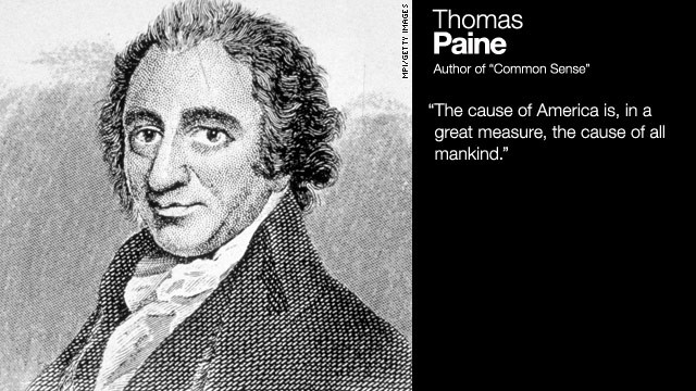 Paine, writing in his famous 1776 pamphlet.<br/><br/>