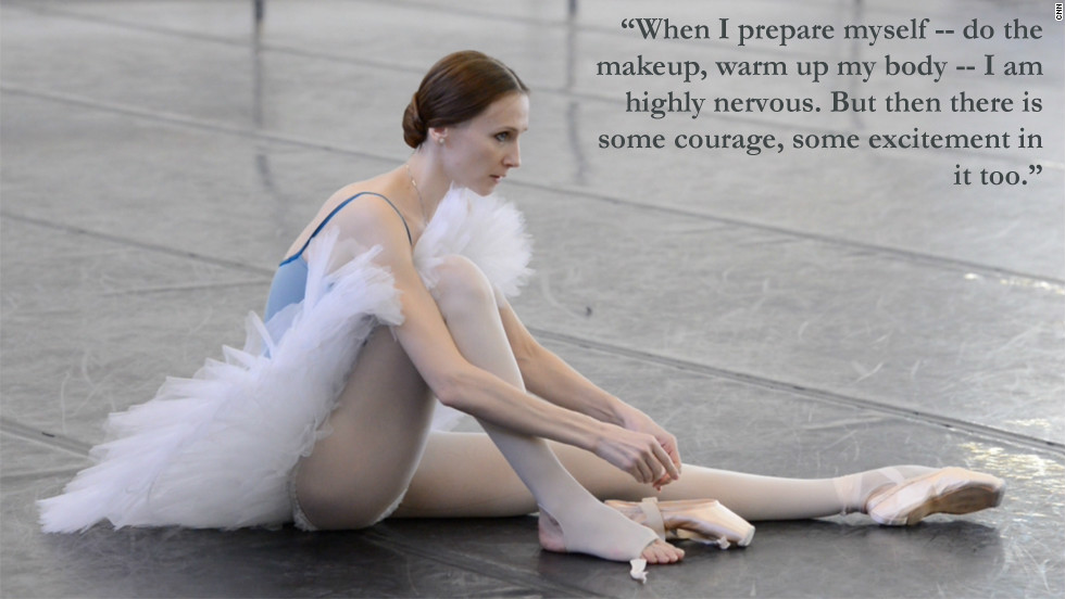 "Russian ballerina Svetlana Zakharova: ""When I prepare myself -- do the makeup, warm up my body -- I am highly nervous. But then there is some courage, some excitement in it too."""