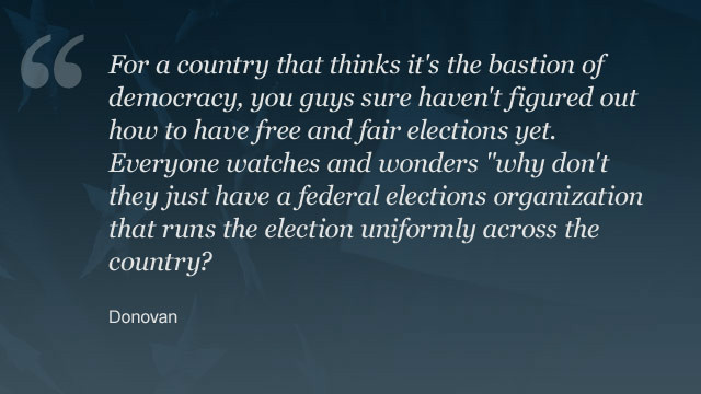 Read <a href='http://www.cnn.com/2012/11/06/opinion/ghitis-democracy-election/index.html?hpt=hp_t1_1#comment-701799595'>Donovan's full response</a> to Frida Ghitis' column.