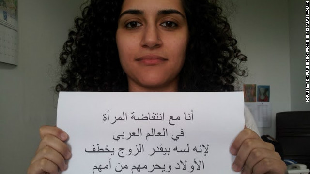 """I am with the uprising of women in the Arab world, because the husband is still allowed to kidnap the children from their mother because he is the father,"" wrote Farah Barqawi, a Palestinian."