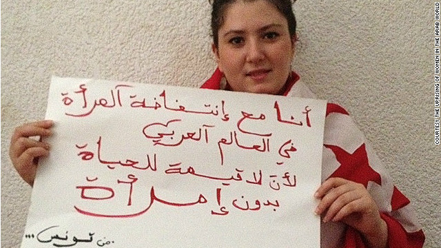 """I am with the uprising of women in the Arab world because life is worthless without women,"" wrote Nedra, from Tunisia."