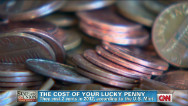 The cost of your lucky penny (hint: more than 1¢)
