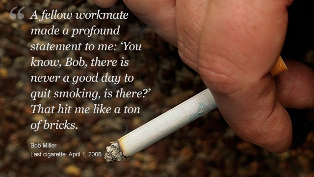 "On the occasion of the ""Great American Smokeout,"" former smokers like Bob Miller of Easley, South Carolina, told us about their last cigarette and the moment they decided to kick the habit for good."
