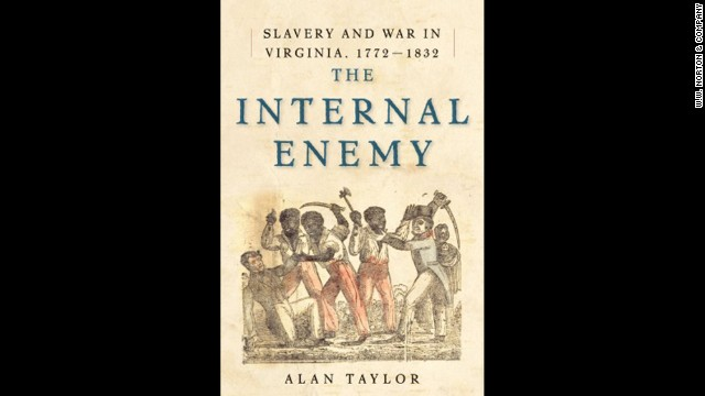 "<strong>Nonfiction: </strong>Alan Taylor, ""<a href='http://www.nationalbook.org/nba2013_nf_taylor.html#.Uo17Ho2vWL0' target='_blank'>The Internal Enemy: Slavery and War in Virginia</a>"""