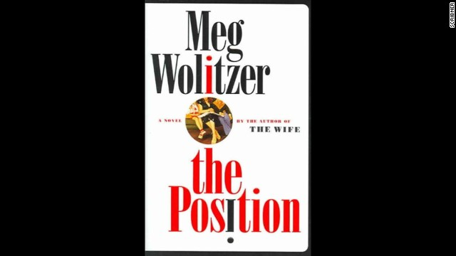 "<a href='http://www.amazon.com/Position-Novel-Meg-Wolitzer/dp/074326178X/' target='_blank'>""The Position,""</a> by Meg Wolitzer"