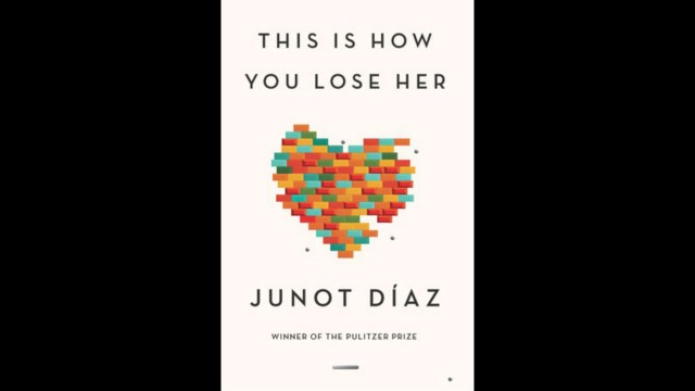 "<a href='http://www.amazon.com/This-How-You-Lose-Her/dp/1594487367' target='_blank'>""This Is How You Lose Her,""</a> by Junot Diaz"