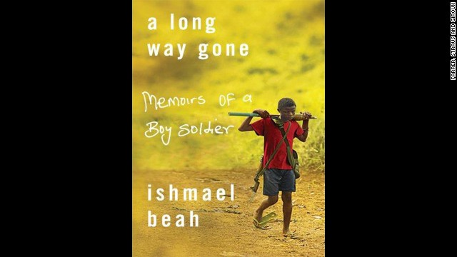 'A Long Way Gone: Memoirs of a Boy Soldier' by Ishmael Beah