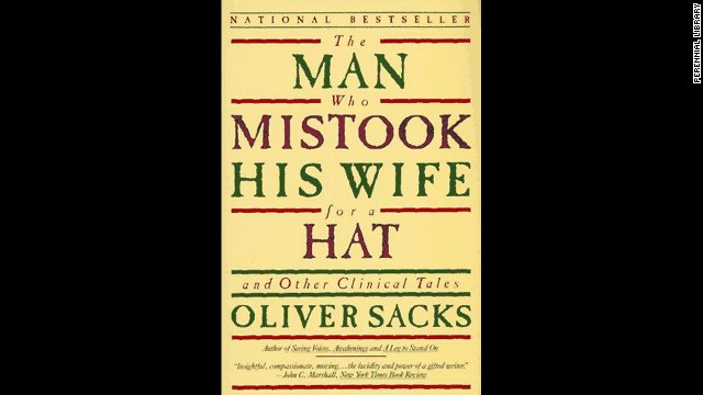 'The Man Who Mistook His Wife For A Hat: And Other Clinical Tales' by Oliver Sacks