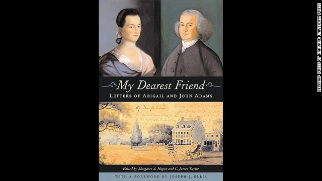 """My Dearest Friend: Letters of Abigail and John Adams"" by Abigail Adams"