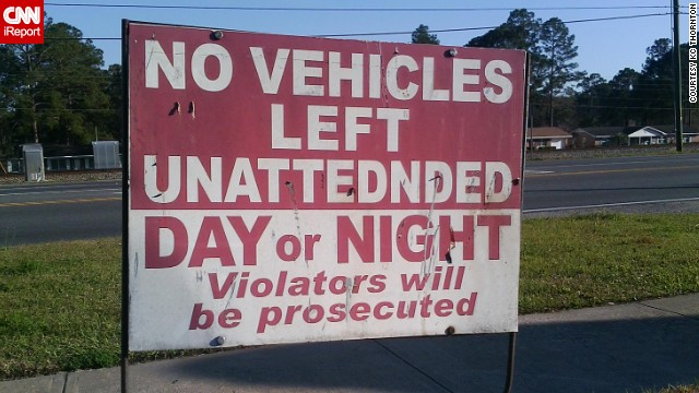 """Don't leave your vehicle Un-At-Ted-N'-Ded here! Yet, if you do, you can choose DAY or NIGHT! You decide when you want to be prosecuted!"" Thornton found <a href='http://ireport.cnn.com/docs/DOC-1097496'>this sign</a> in the parking lot of a convenience store chain in Waycross, Georgia."