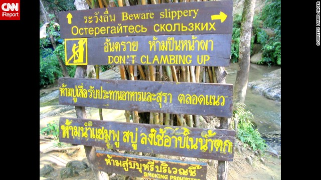 "Marie Sager was hiking in Sai Yok National Park in Thailand when she spotted <a href='http://ireport.cnn.com/docs/DOC-1097804'>this grammar error</a>. ""I smiled as I knew it was just a human error,"" she said. Poor grammar and usage don't really bother her, as traveling has taught her that communication is more important than proper grammar."