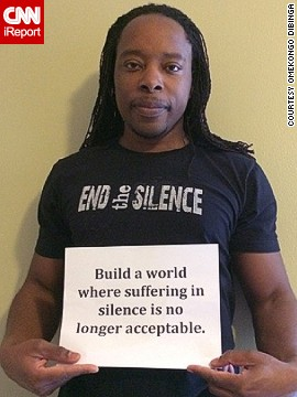"""Boston-based iReporter <a href='http://ireport.cnn.com/docs/DOC-1100232'>Omekongo Dibinga</a> says that while sexual and domestic violence affect both genders, young girls and women in general suffer at a disproportionate rate. """"I want to build a world where no girl or woman has to suffer in silence for any reason,"""" he says."""