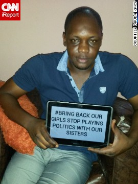 """Government should stop playing politics with our sister[s],"" says Nigerian <a href='http://ireport.cnn.com/docs/DOC-1128643'>Dauda Kaks</a>."