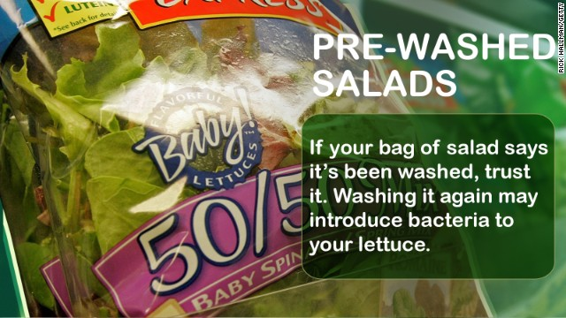 "If a bag of salad is labeled as ""washed,"" ""triple washed"" or ""ready-to-eat"" it really is OK to eat as it has met labeling standards for being cleaned (unless the label says otherwise). Source: California Department of Public Health"