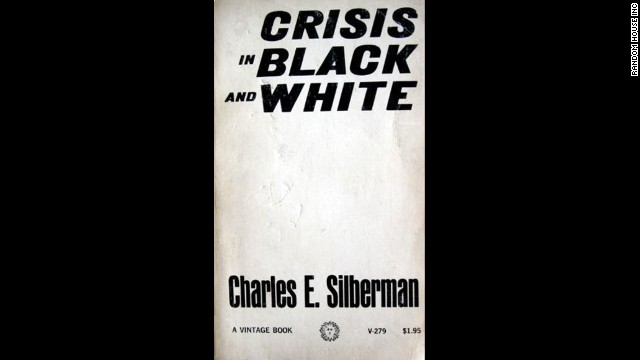 """Crisis in Black and White,"" Charles Silberman's analysis of racial oppression in the United States, stayed on bestseller lists throughout the summer of 1964."